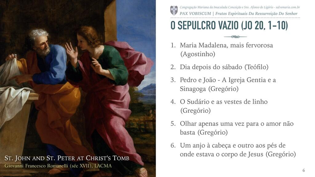 O SEPULCRO VAZIO (JO 20, 1-10) 1. Maria Madalen...