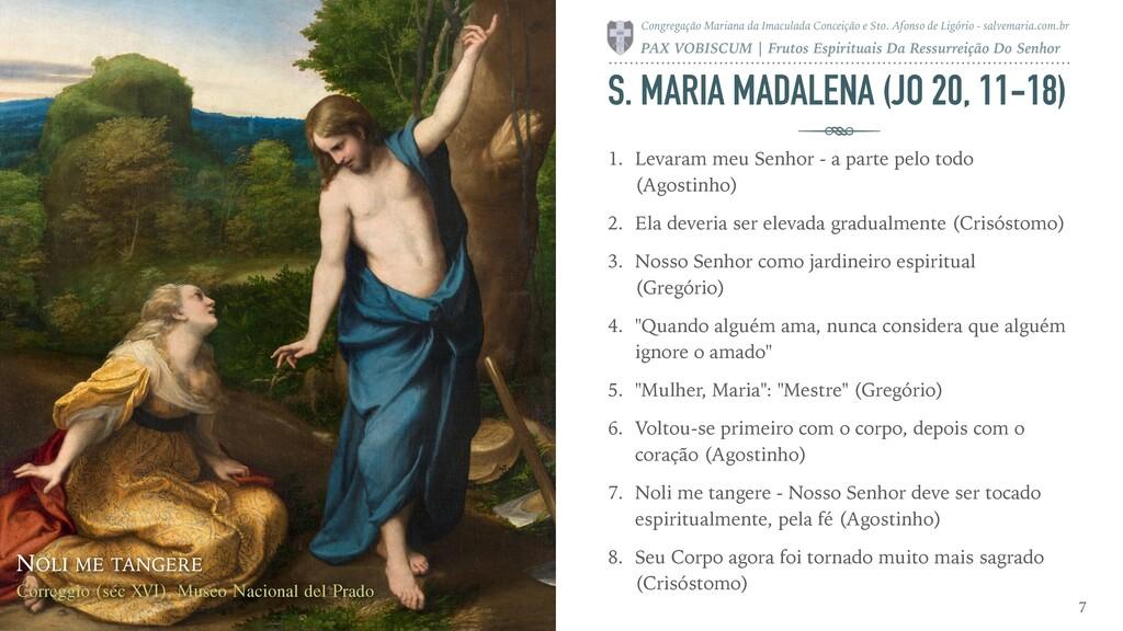 S. MARIA MADALENA (JO 20, 11-18) 1. Levaram meu...