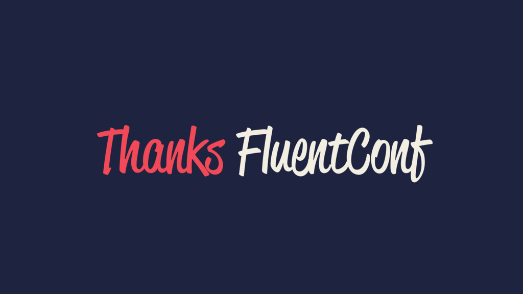 Thanks FluentConf