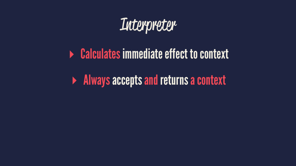 Interpreter ▸ Calculates immediate effect to co...