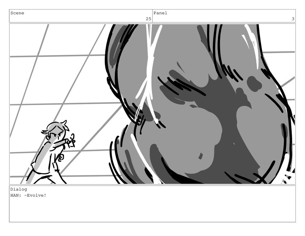 Scene 25 Panel 3 Dialog HAN: -Evolve!