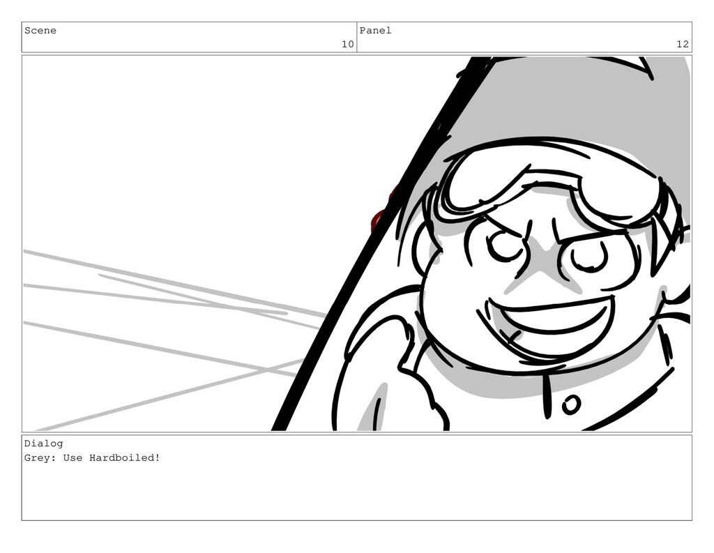 Scene 10 Panel 12 Dialog Grey: Use Hardboiled!