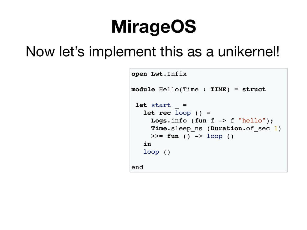 MirageOS Now let's implement this as a unikerne...