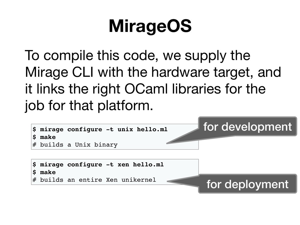 MirageOS To compile this code, we supply the Mi...