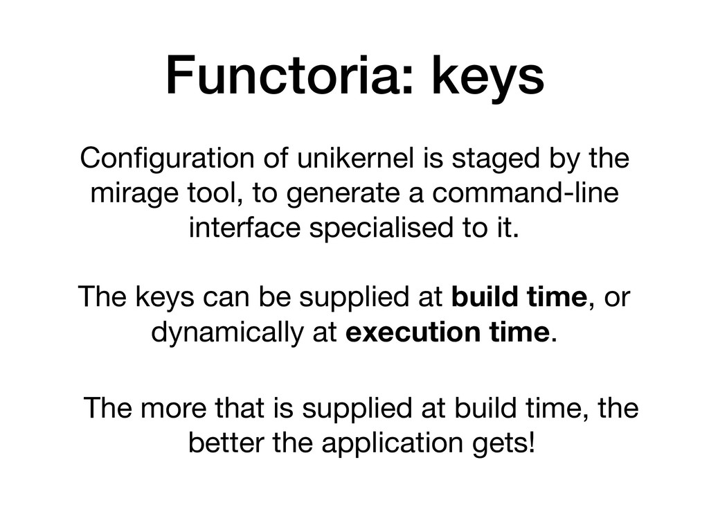 Configuration of unikernel is staged by the mira...