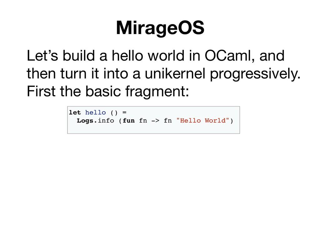 MirageOS let hello () = Logs.info (fun fn -> fn...