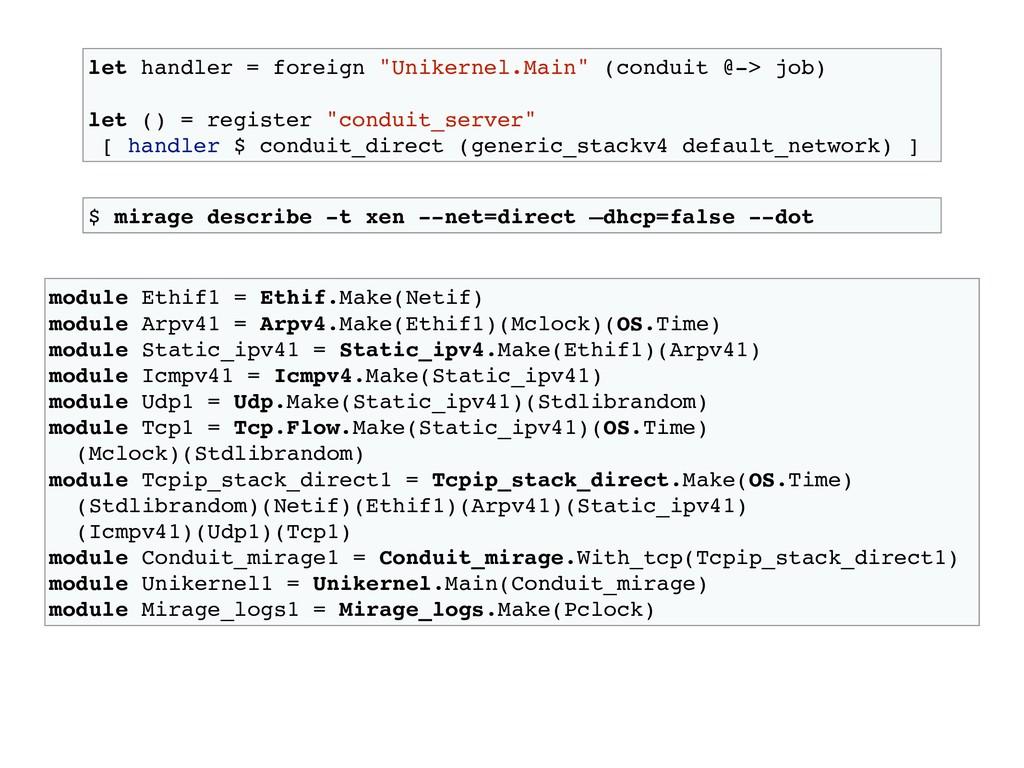 """let handler = foreign """"Unikernel.Main"""" (conduit..."""