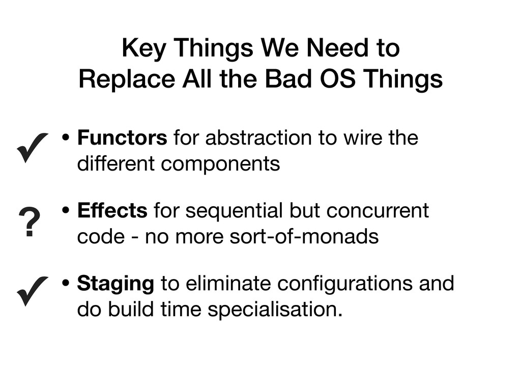 • Functors for abstraction to wire the different...