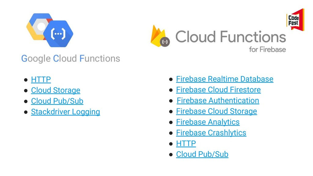 ● HTTP ● Cloud Storage ● Cloud Pub/Sub ● Stackd...