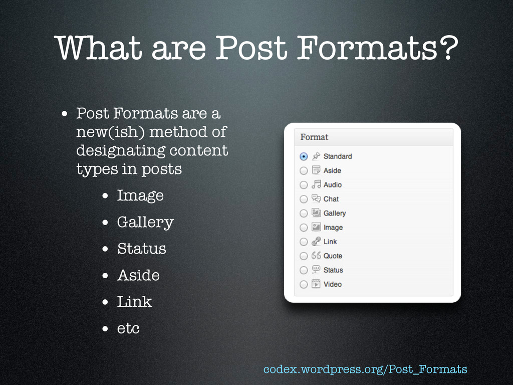 What are Post Formats? • Post Formats are a new...