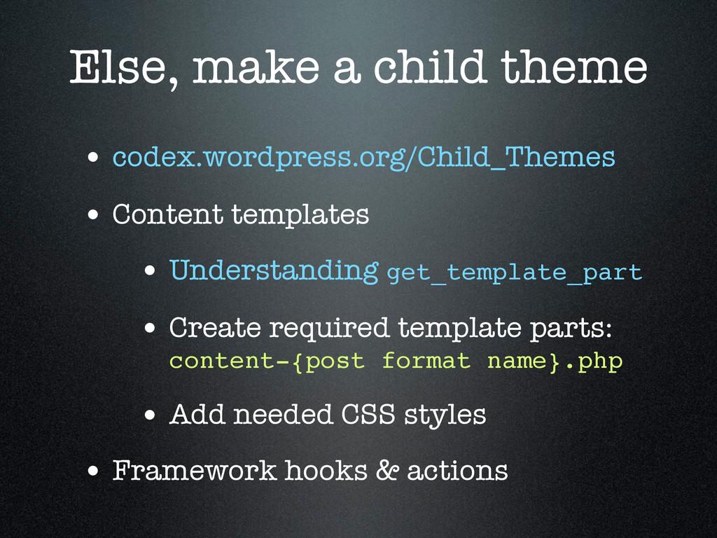 Else, make a child theme • codex.wordpress.org/...