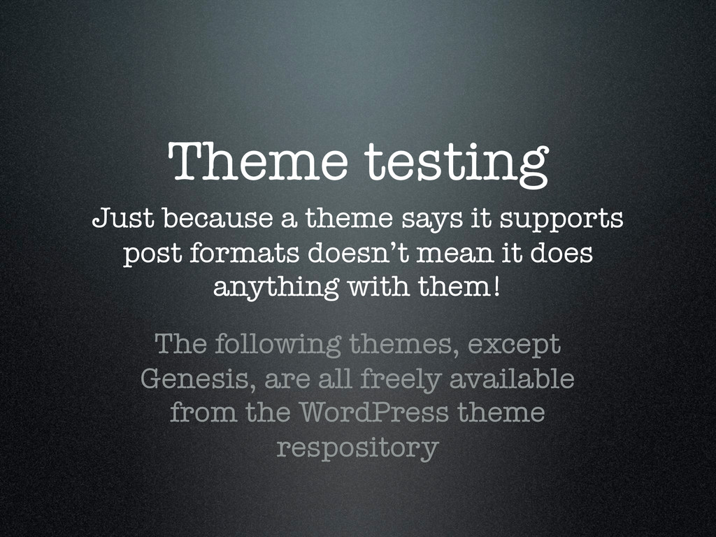 Theme testing Just because a theme says it supp...