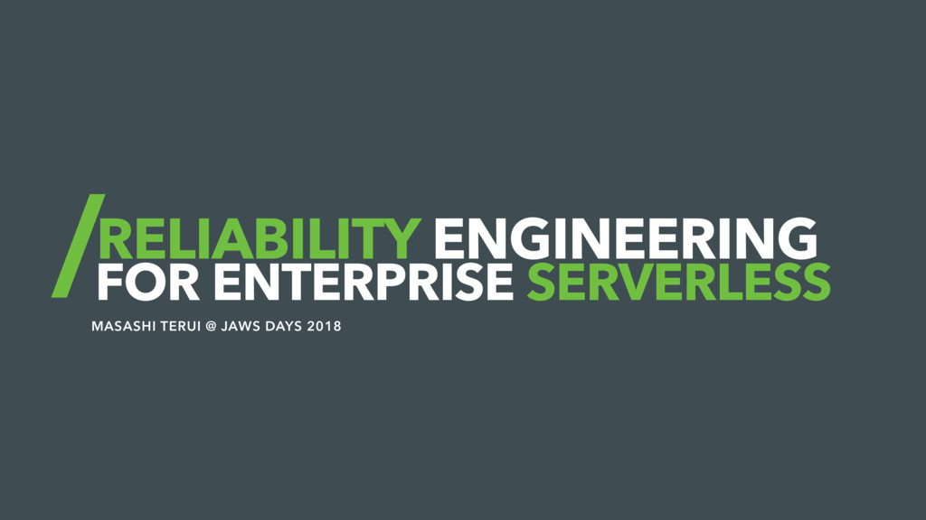 RELIABILITY ENGINEERING FOR ENTERPRISE SERVERLE...