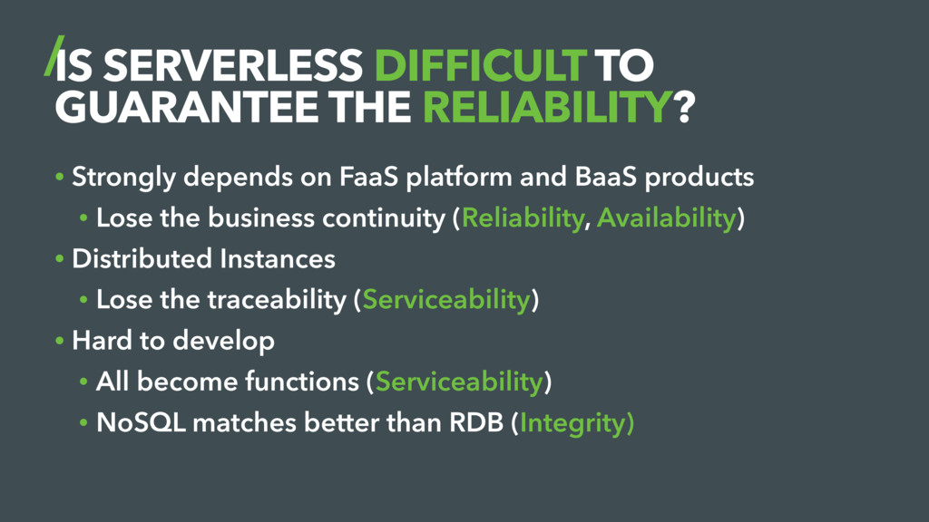 IS SERVERLESS DIFFICULT TO GUARANTEE THE RELIAB...
