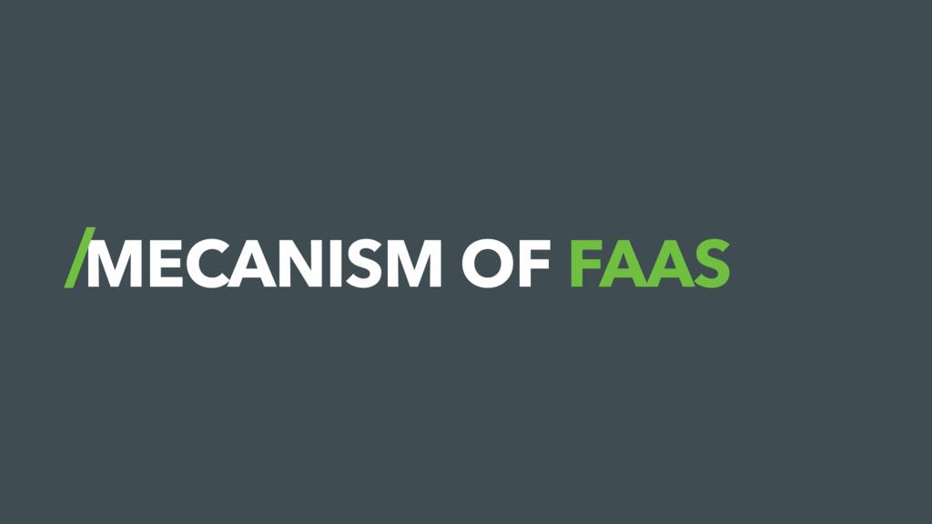 MECANISM OF FAAS