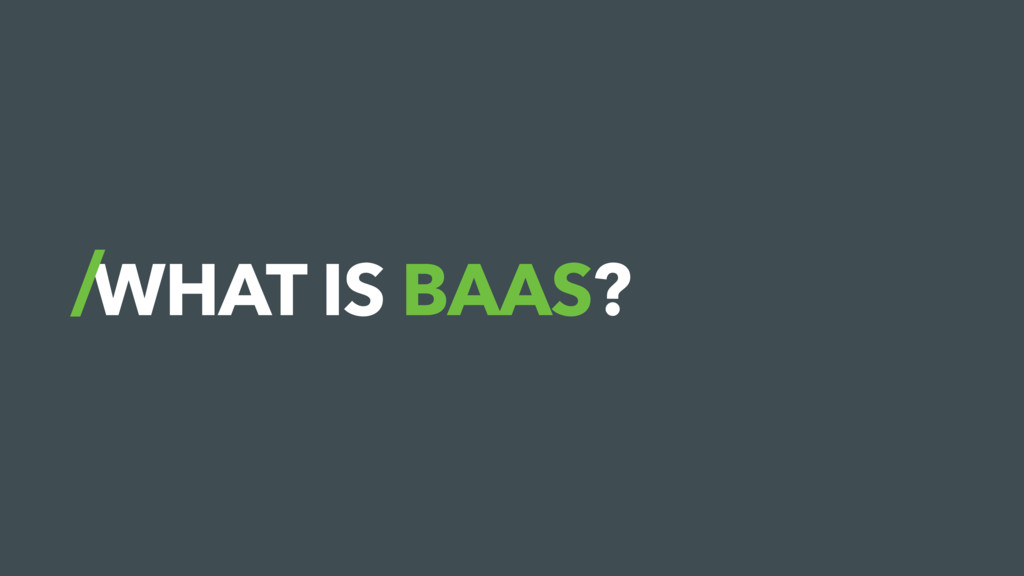 WHAT IS BAAS?
