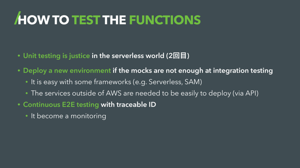 HOW TO TEST THE FUNCTIONS • Unit testing is jus...