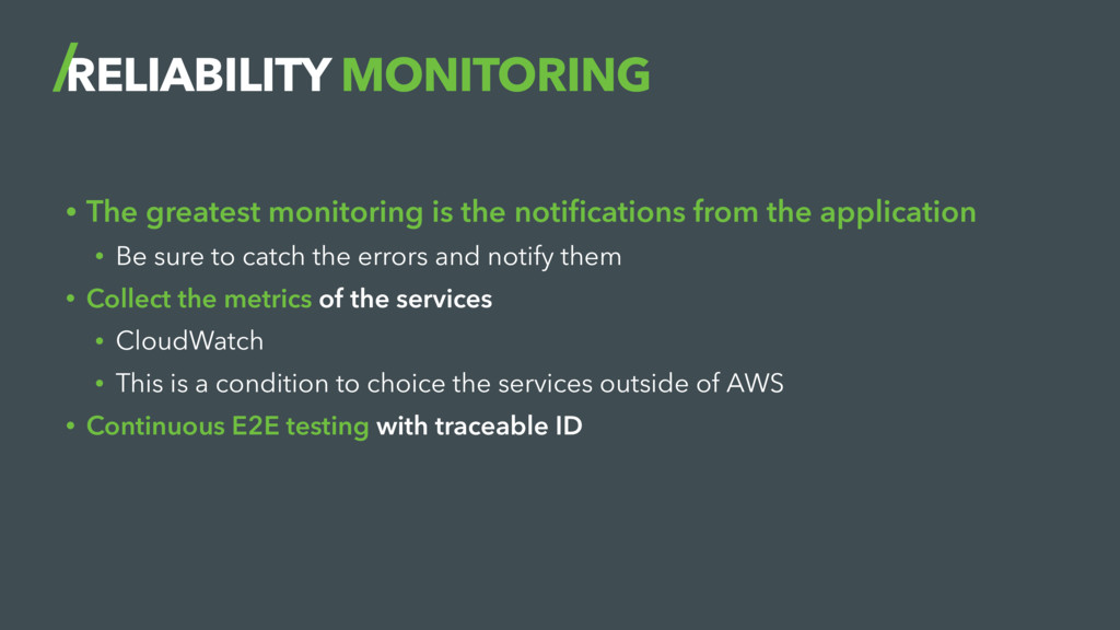 RELIABILITY MONITORING • The greatest monitorin...