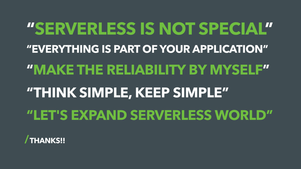 """SERVERLESS IS NOT SPECIAL"" THANKS!! ""MAKE THE ..."