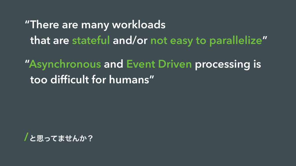"""There are many workloads that are stateful and..."