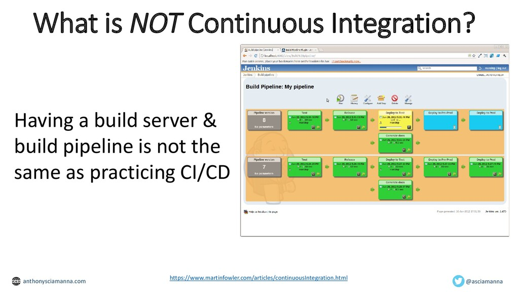 What is NOT Continuous Integration? https://www...