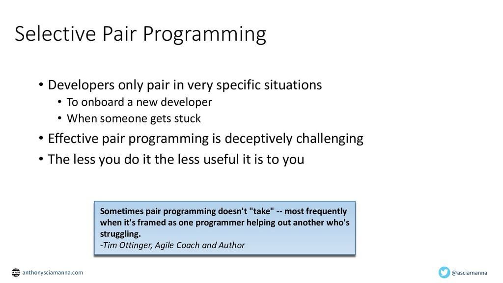 Selective Pair Programming • Developers only pa...