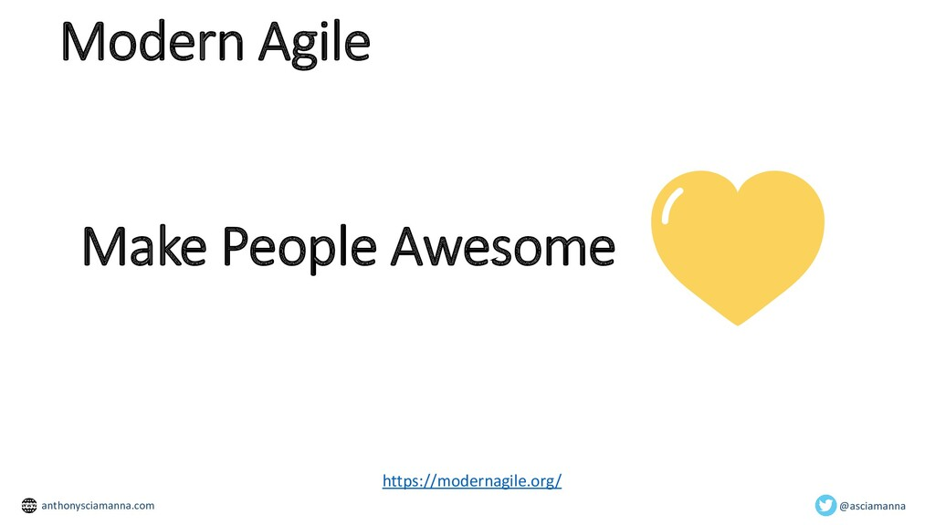 Make People Awesome https://modernagile.org/ Mo...