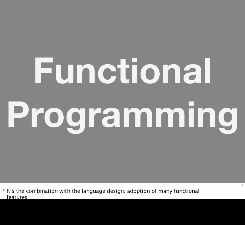 Functional Programming 7 * It's the combination...