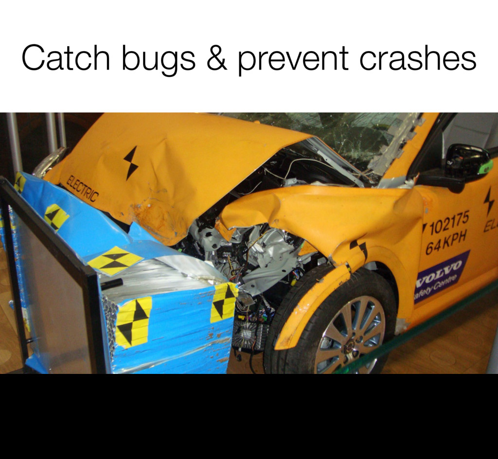 Catch bugs & prevent crashes 13 * Conventional ...