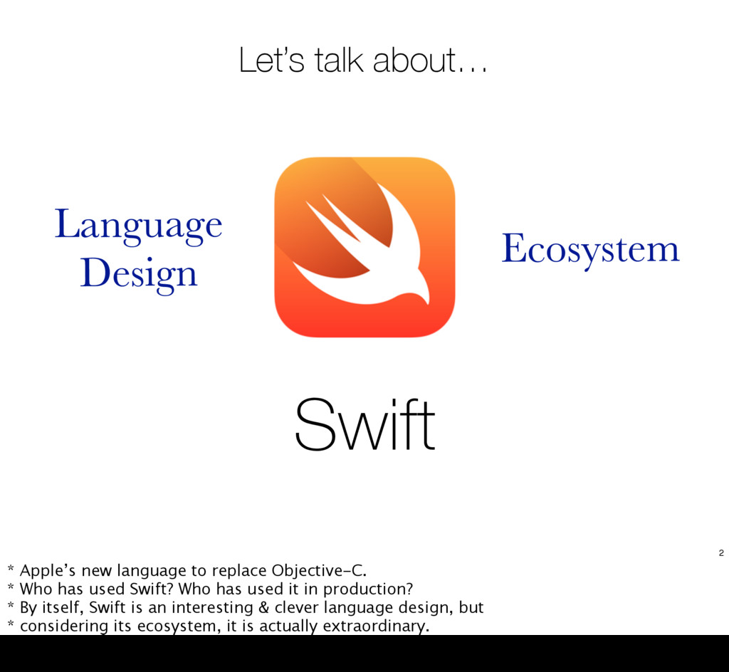 Swift Let's talk about… Language Design Ecosyst...