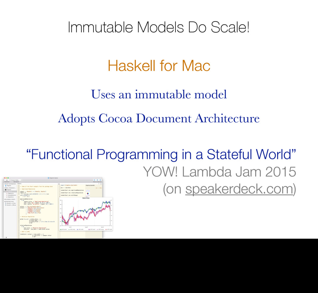 Immutable Models Do Scale! Haskell for Mac Uses...