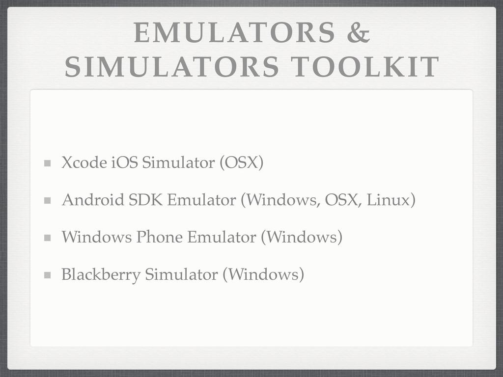 EMULATORS & SIMULATORS TOOLKIT Xcode iOS Simula...