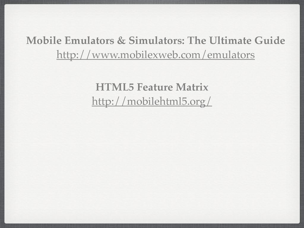 HTML5 Feature Matrix http://mobilehtml5.org/ Mo...