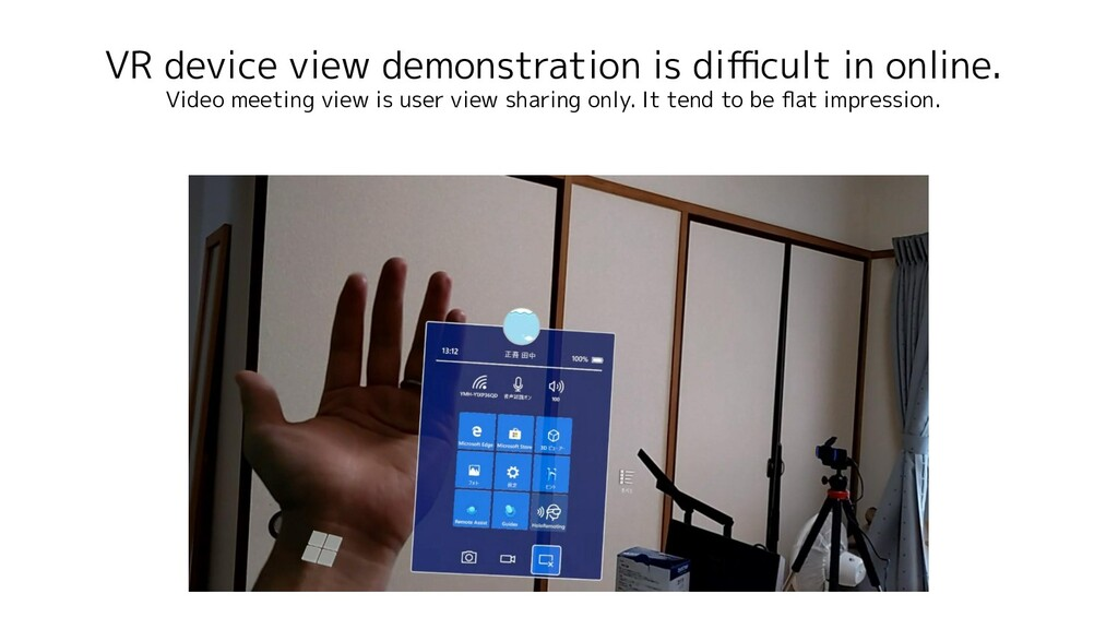 VR device view demonstration is difficult in onli...