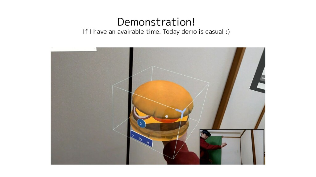 Demonstration! If I have an avairable time. Tod...