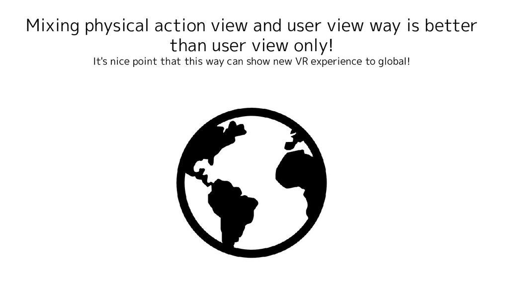 Mixing physical action view and user view way i...