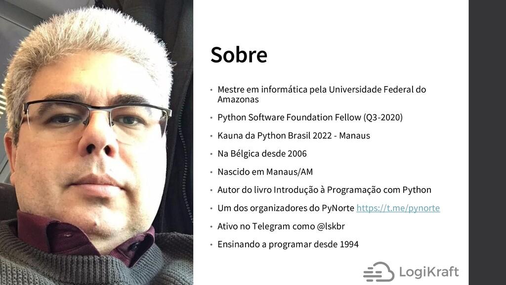 Sobre • Mestre em informática pela Universidade...
