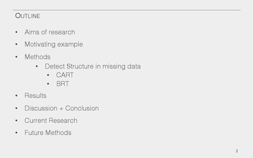 OUTLINE! • Aims of research! • Motivating exa...