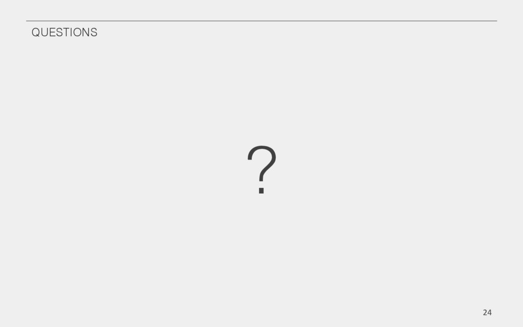 QUESTIONS! ?! 24