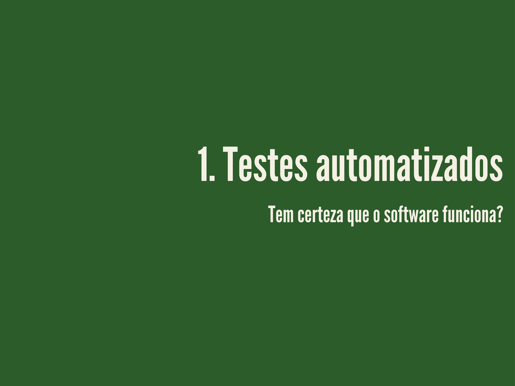 Tem certeza que o software funciona? 1. Testes ...
