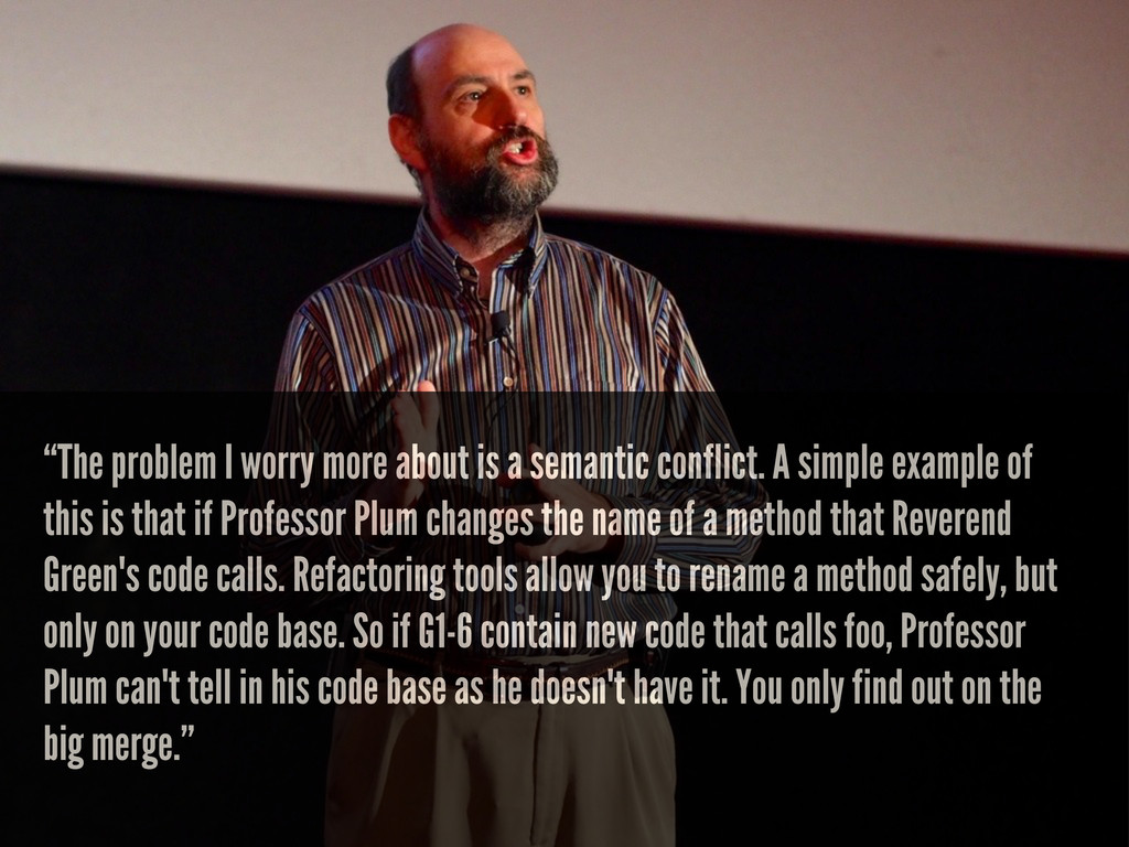 """The problem I worry more about is a semantic c..."
