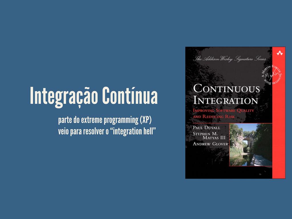 Integração Contínua parte do extreme programmin...