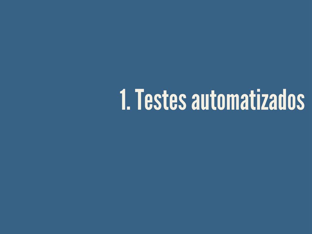 1. Testes automatizados