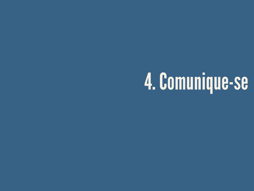 4. Comunique-se