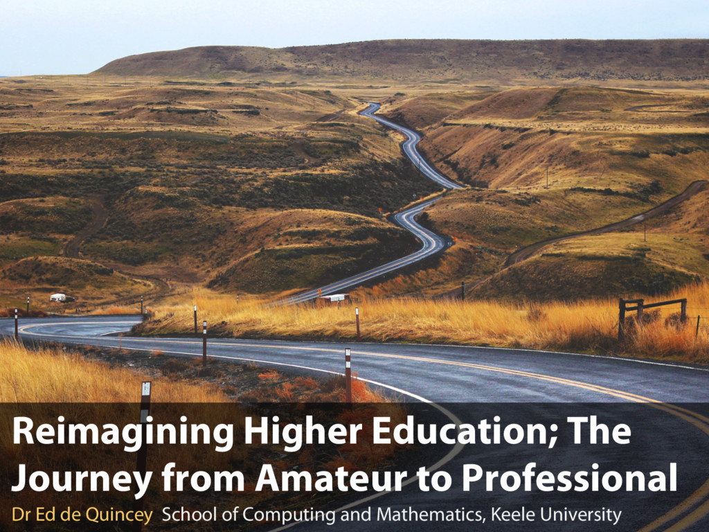 Reimagining Higher Education; The Journey from ...