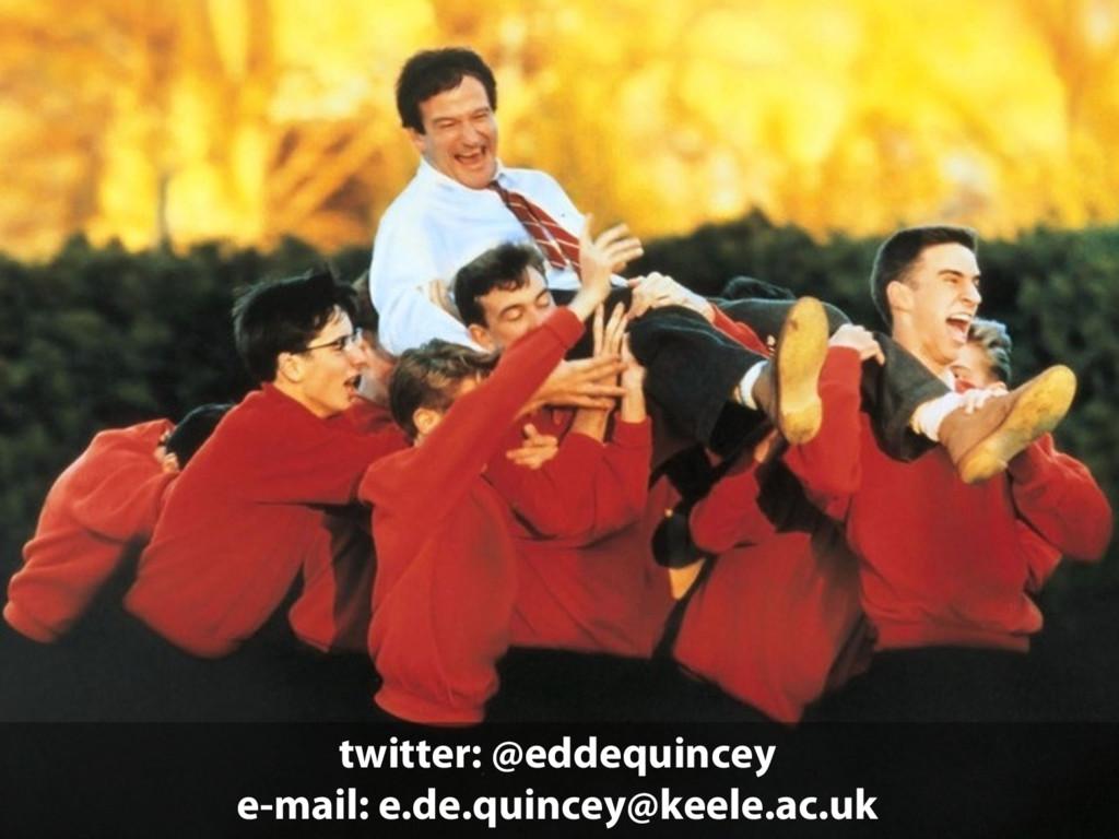 twitter: @eddequincey e-mail: e.de.quincey@keel...