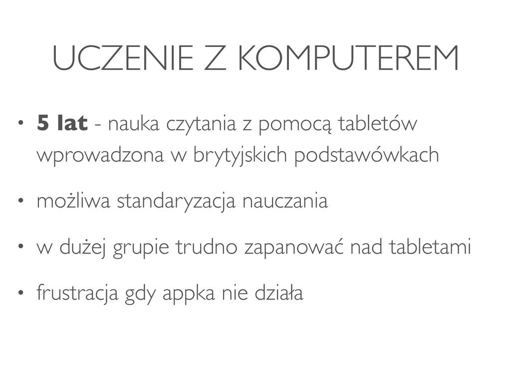 UCZENIE Z KOMPUTEREM • 5 lat - nauka czytania z...