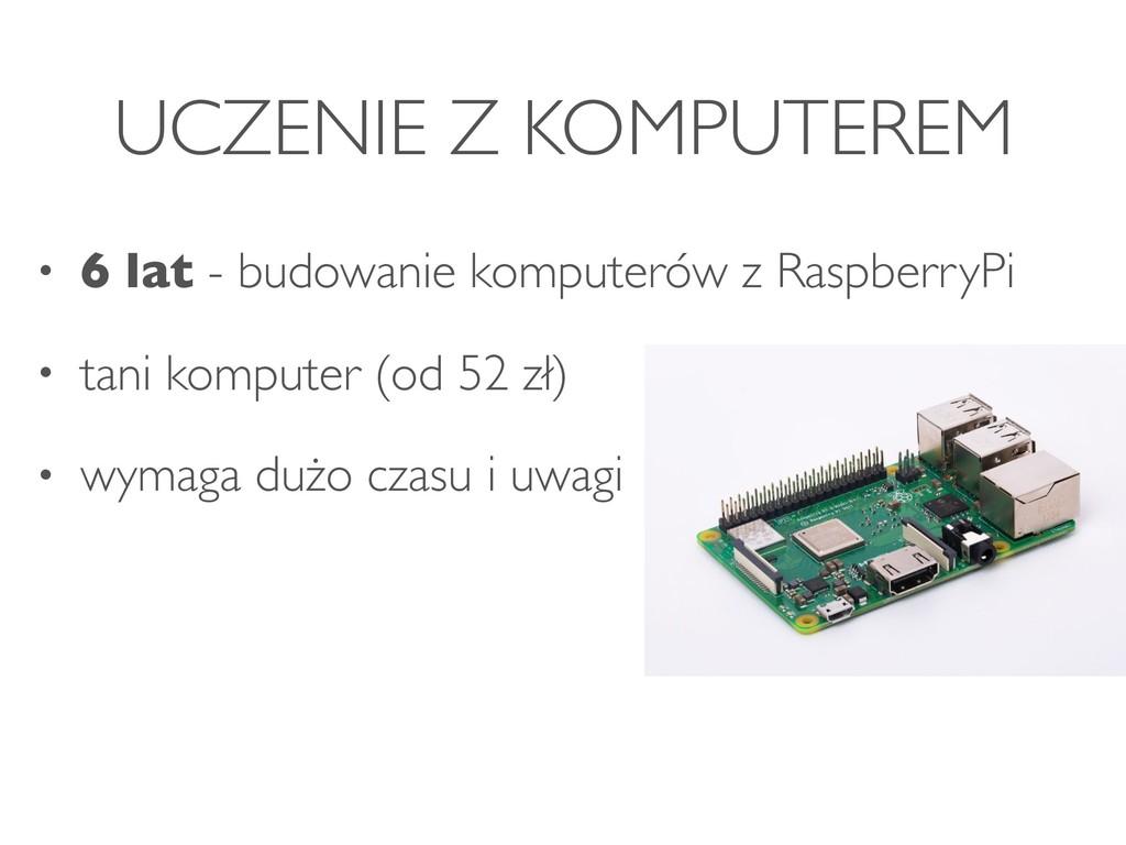 UCZENIE Z KOMPUTEREM • 6 lat - budowanie komput...