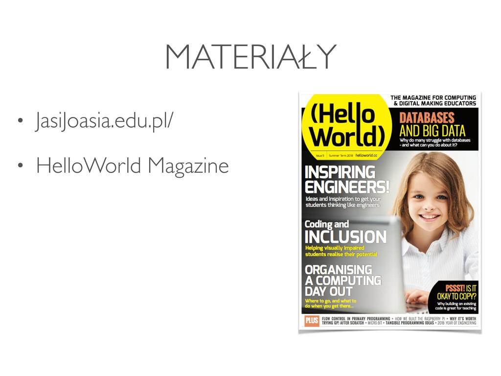 MATERIAŁY • JasiJoasia.edu.pl/ • HelloWorld Mag...