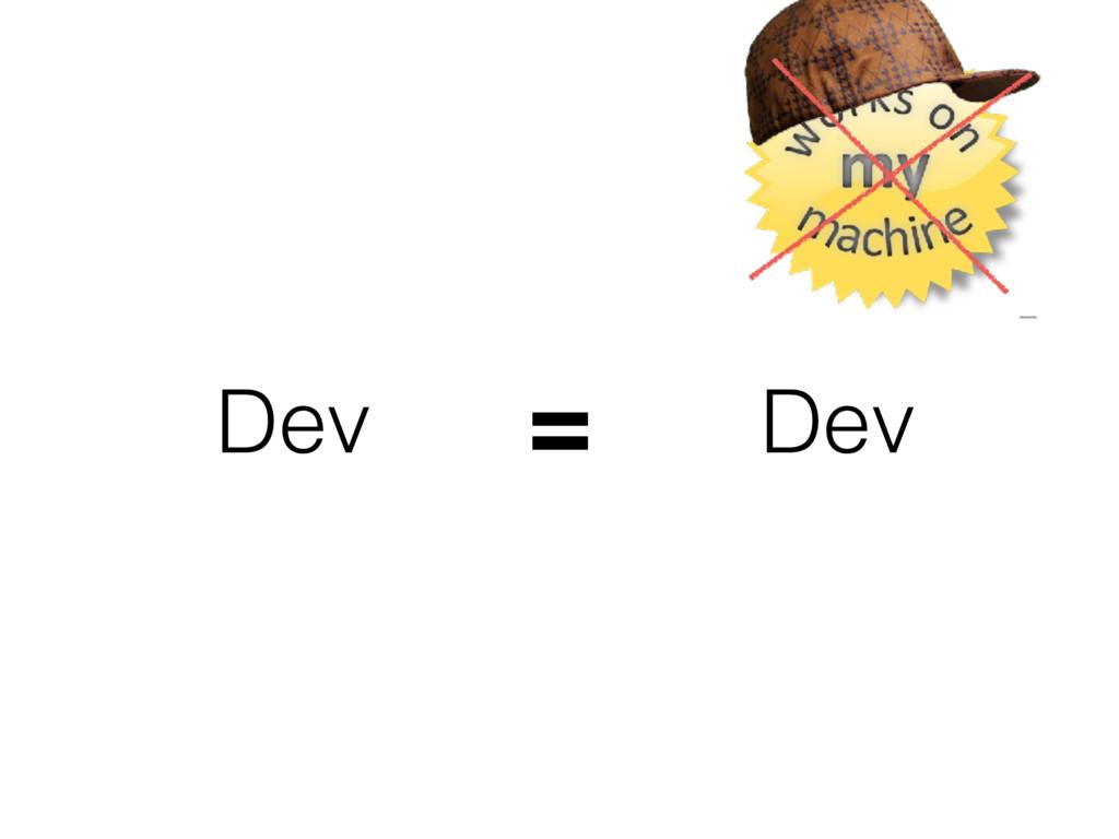 = Dev Dev